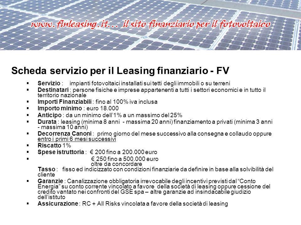 Scheda servizio per il Leasing finanziario - FV Servizio : impianti fotovoltaici installati sui tetti degli immobili o su terreni Destinatari : person