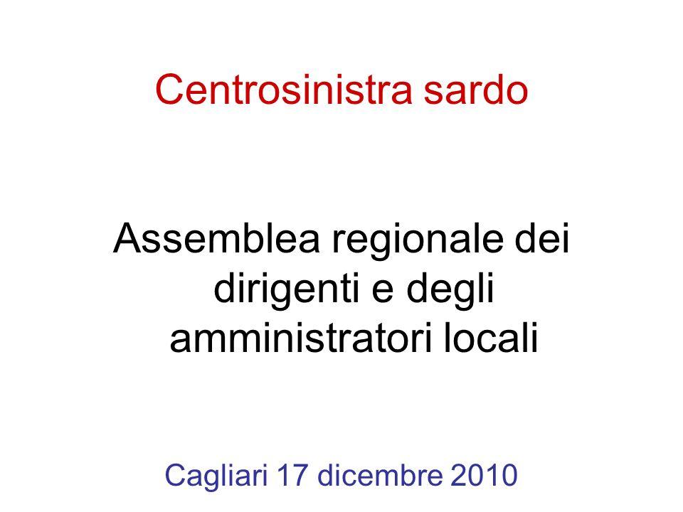 Centrosinistra sardo Assemblea regionale dei dirigenti e degli amministratori locali Cagliari 17 dicembre 2010