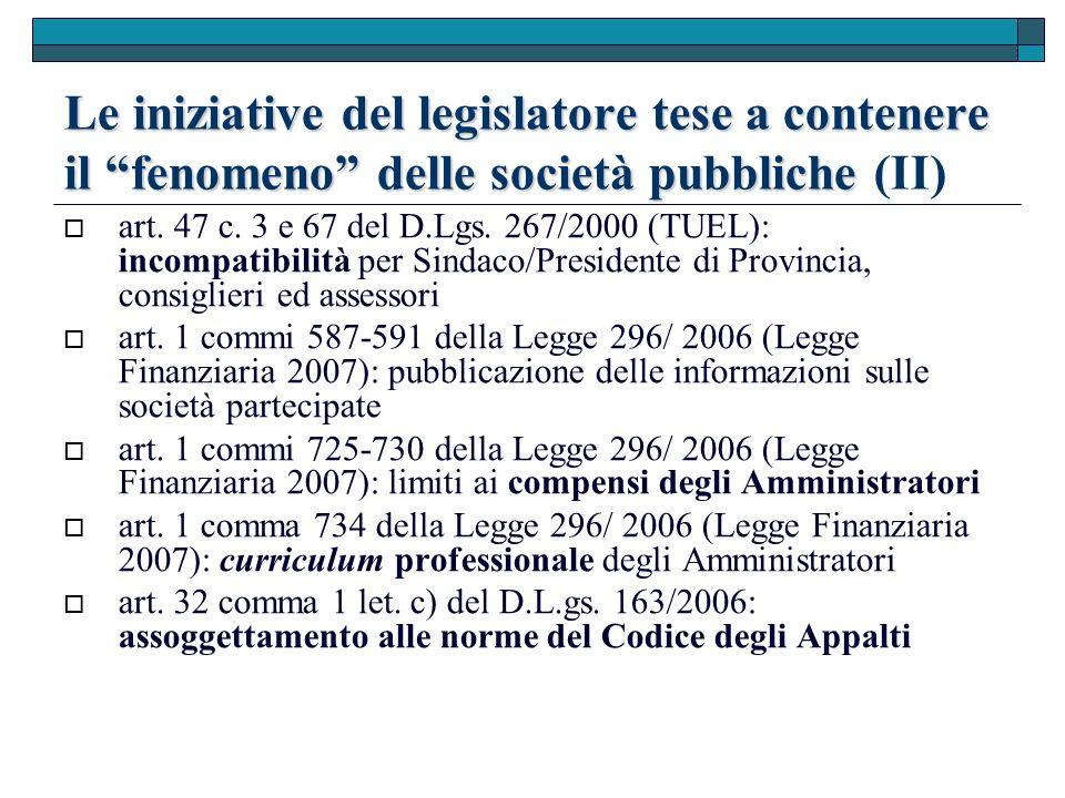 Le iniziative del legislatore tese a contenere il fenomeno delle società pubbliche Le iniziative del legislatore tese a contenere il fenomeno delle società pubbliche (II) art.