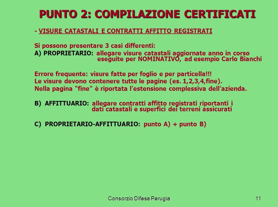 Consorzio Difesa Perugia11 PUNTO 2: COMPILAZIONE CERTIFICATI - VISURE CATASTALI E CONTRATTI AFFITTO REGISTRATI Si possono presentare 3 casi differenti