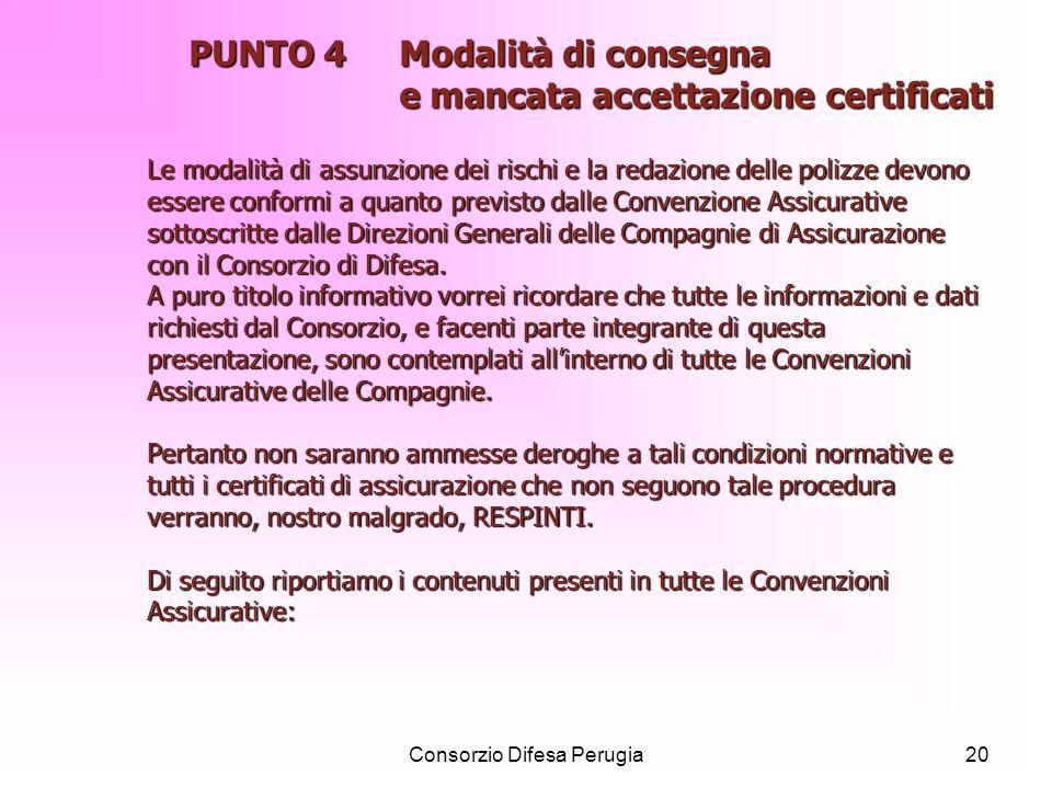 Consorzio Difesa Perugia20 PUNTO 4 Modalità di consegna e mancata accettazione certificati Le modalità di assunzione dei rischi e la redazione delle p