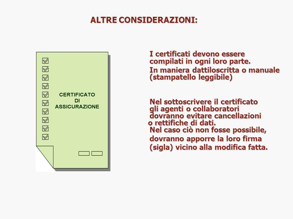 ALTRE CONSIDERAZIONI: I certificati devono essere compilati in ogni loro parte. In maniera dattiloscritta o manuale (stampatello leggibile) Nel sottos