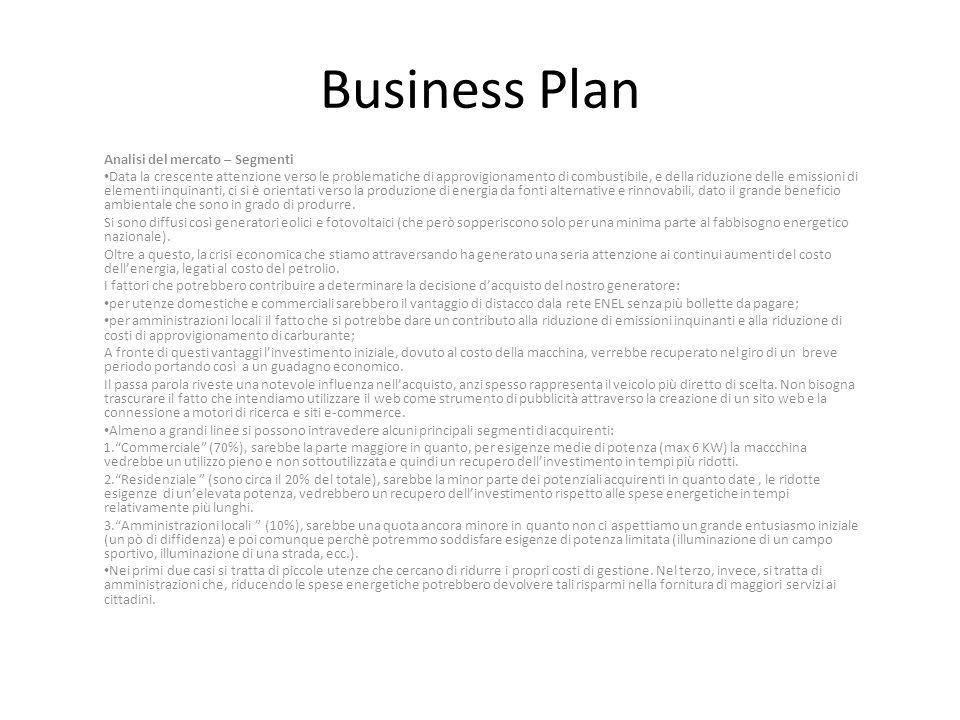 Business Plan Analisi del mercato – Segmenti Data la crescente attenzione verso le problematiche di approvigionamento di combustibile, e della riduzio