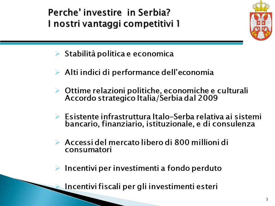 Stabilità politica e economica Alti indici di performance delleconomia Ottime relazioni politiche, economiche e culturali Accordo strategico Italia/Se