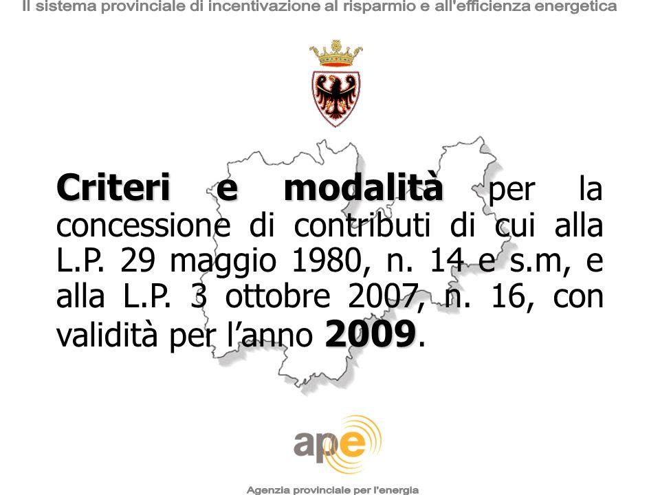 Criteri e modalità 2009 Criteri e modalità per la concessione di contributi di cui alla L.P. 29 maggio 1980, n. 14 e s.m, e alla L.P. 3 ottobre 2007,