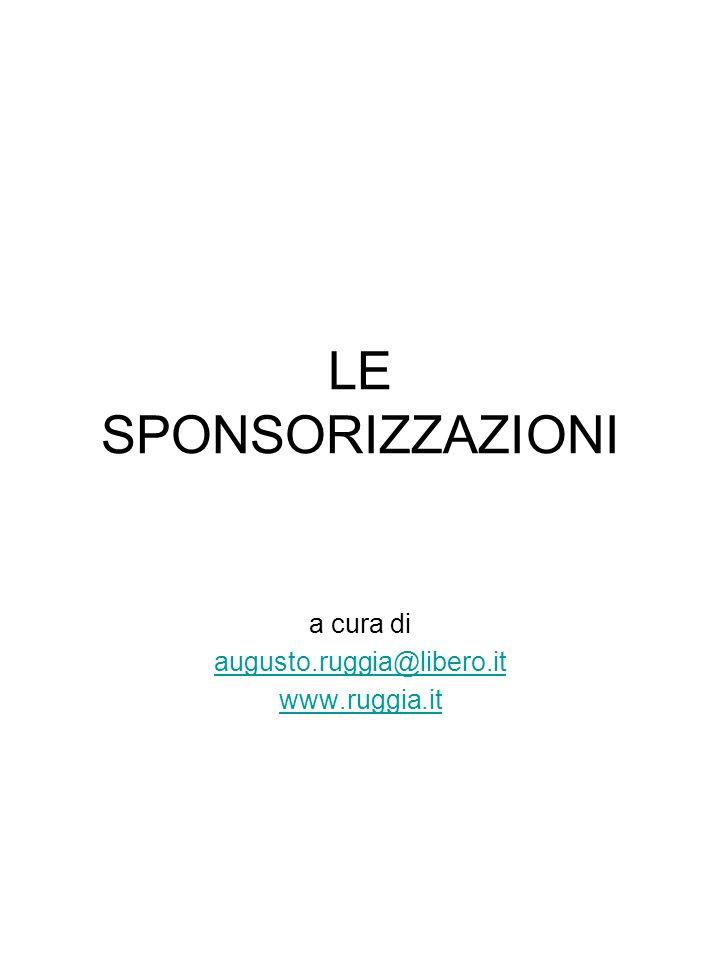 LE SPONSORIZZAZIONI a cura di augusto.ruggia@libero.it www.ruggia.it