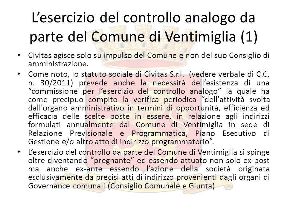 Lesercizio del controllo analogo da parte del Comune di Ventimiglia (1) Civitas agisce solo su impulso del Comune e non del suo Consiglio di amministr