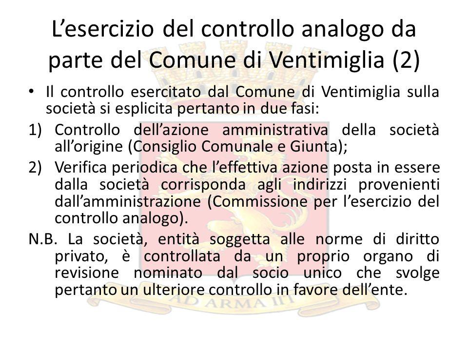 Lesercizio del controllo analogo da parte del Comune di Ventimiglia (2) Il controllo esercitato dal Comune di Ventimiglia sulla società si esplicita p