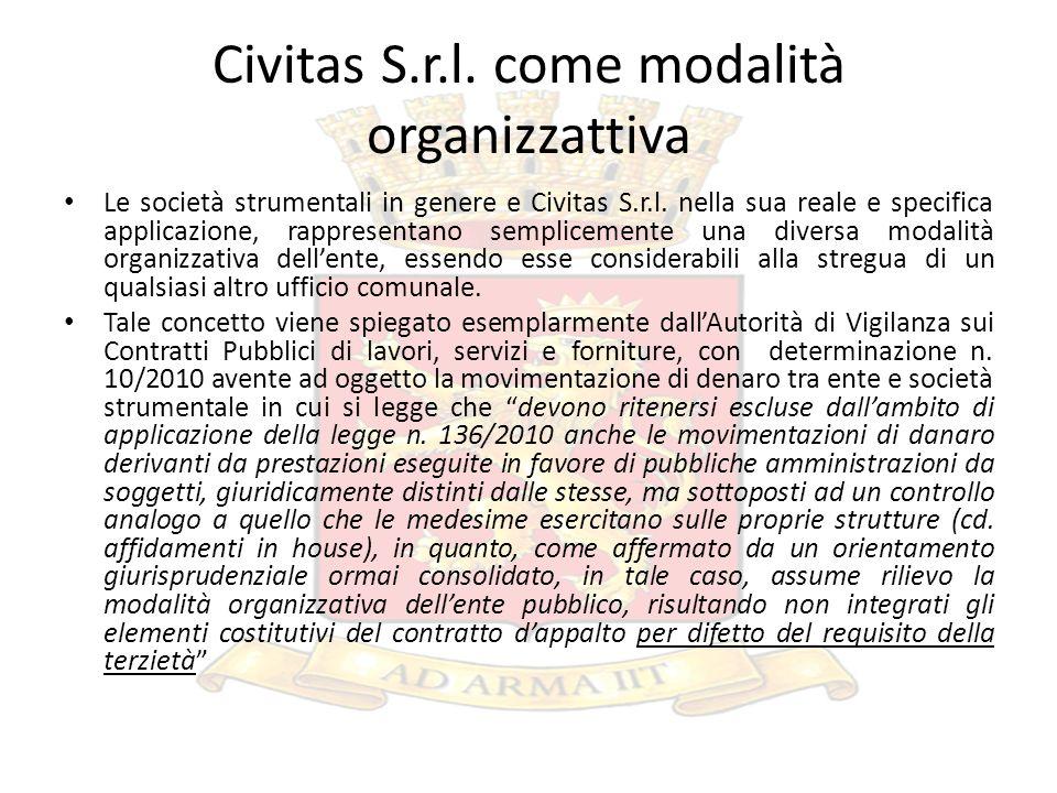 Civitas S.r.l. come modalità organizzattiva Le società strumentali in genere e Civitas S.r.l. nella sua reale e specifica applicazione, rappresentano