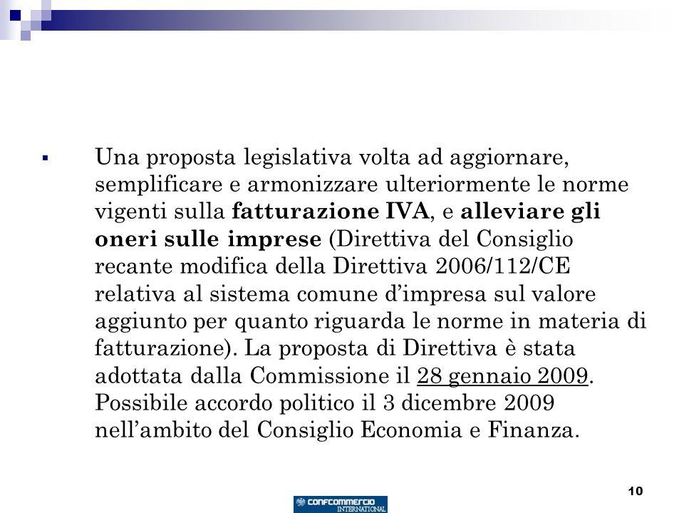 10 Una proposta legislativa volta ad aggiornare, semplificare e armonizzare ulteriormente le norme vigenti sulla fatturazione IVA, e alleviare gli one