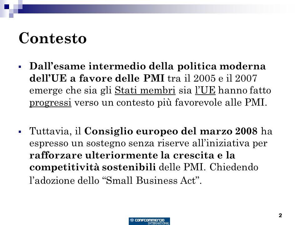 2 Contesto Dallesame intermedio della politica moderna dellUE a favore delle PMI tra il 2005 e il 2007 emerge che sia gli Stati membri sia lUE hanno f