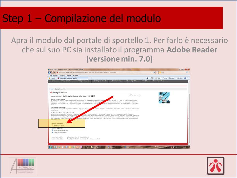 Step 1 – Compilazione del modulo Apra il modulo dal portale di sportello 1.
