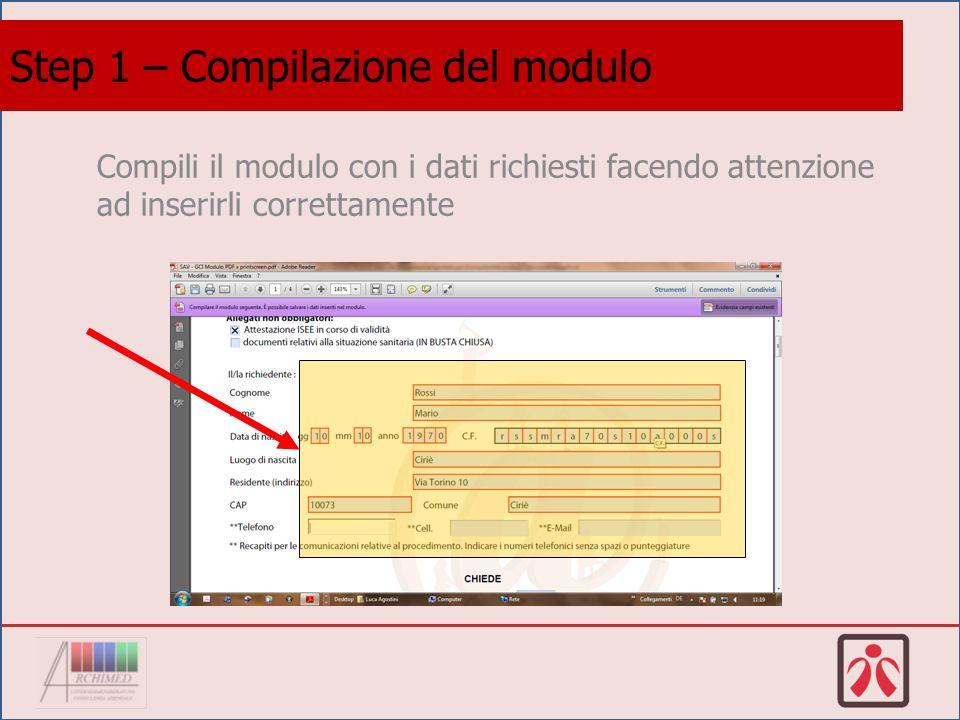 Compili il modulo con i dati richiesti facendo attenzione ad inserirli correttamente Step 1 – Compilazione del modulo