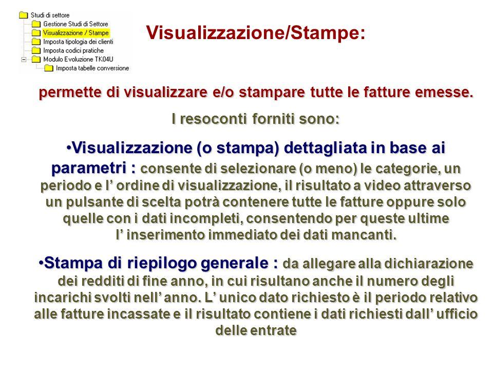 Visualizzazione/Stampe: permette di visualizzare e/o stampare tutte le fatture emesse. I resoconti forniti sono: Visualizzazione (o stampa) dettagliat