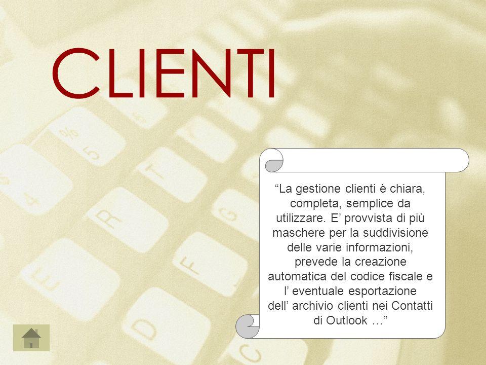 CLIENTI La gestione clienti è chiara, completa, semplice da utilizzare. E provvista di più maschere per la suddivisione delle varie informazioni, prev