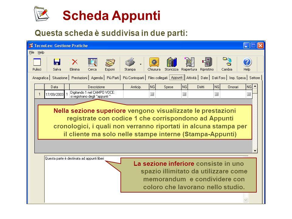 Scheda Appunti Questa scheda è suddivisa in due parti: Nella sezione superiore vengono visualizzate le prestazioni registrate con codice 1 che corrisp