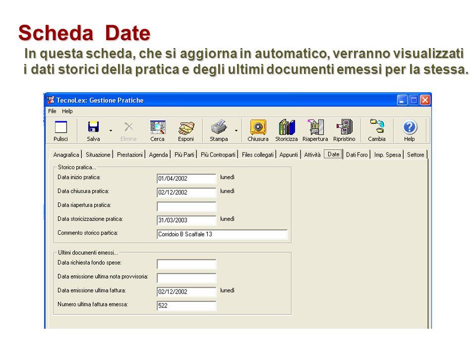 Scheda Date In questa scheda, che si aggiorna in automatico, verranno visualizzati i dati storici della pratica e degli ultimi documenti emessi per la stessa.