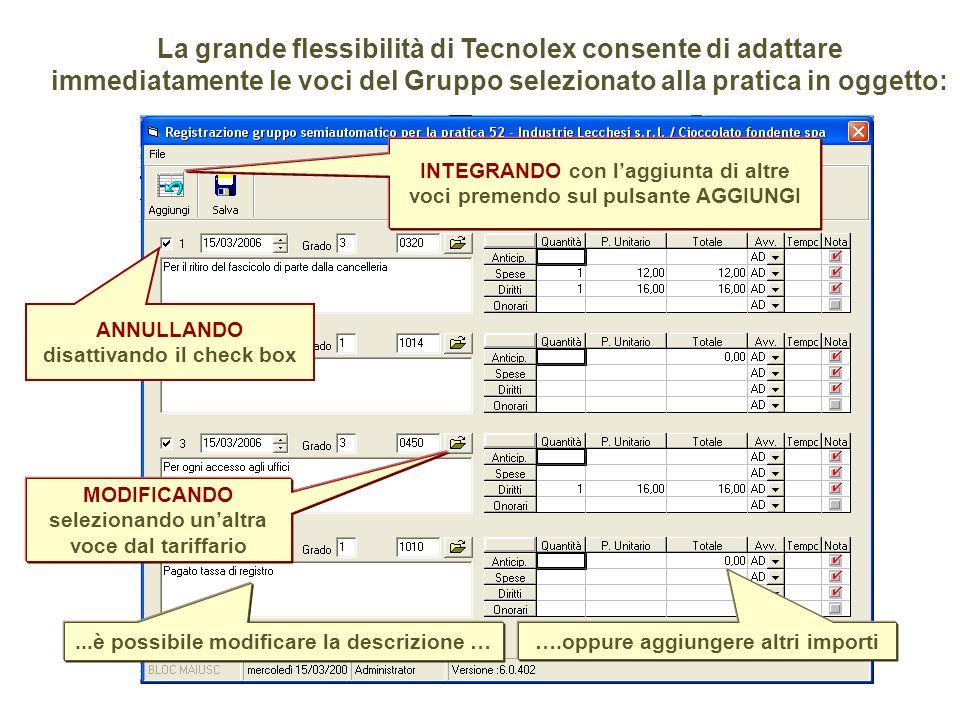 La grande flessibilità di Tecnolex consente di adattare immediatamente le voci del Gruppo selezionato alla pratica in oggetto: INTEGRANDO con laggiunt