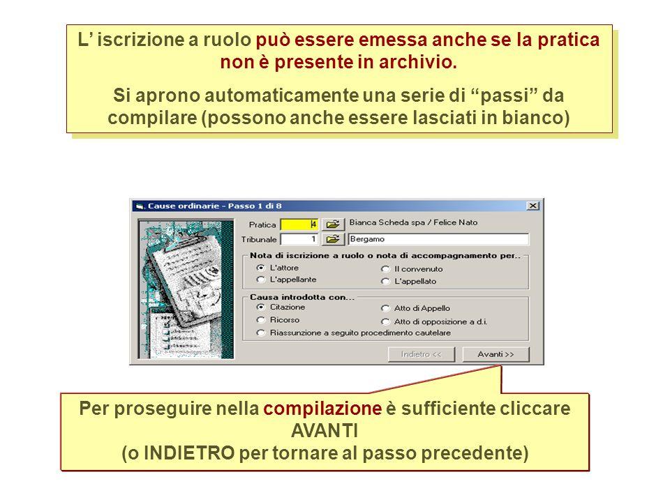 L iscrizione a ruolo può essere emessa anche se la pratica non è presente in archivio.