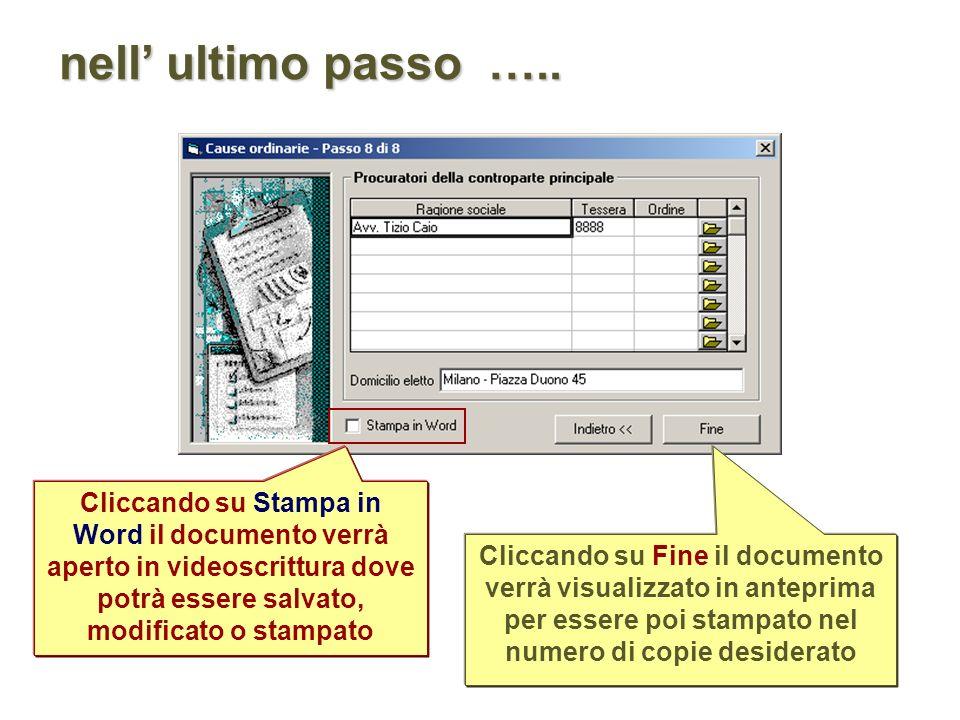 Cliccando su Fine il documento verrà visualizzato in anteprima per essere poi stampato nel numero di copie desiderato nell ultimo passo …..