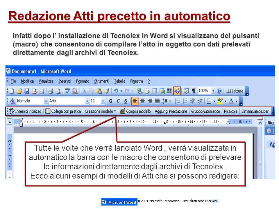 Tutte le volte che verrà lanciato Word, verrà visualizzata in automatico la barra con le macro che consentono di prelevare le informazioni direttamente dagli archivi di Tecnolex.