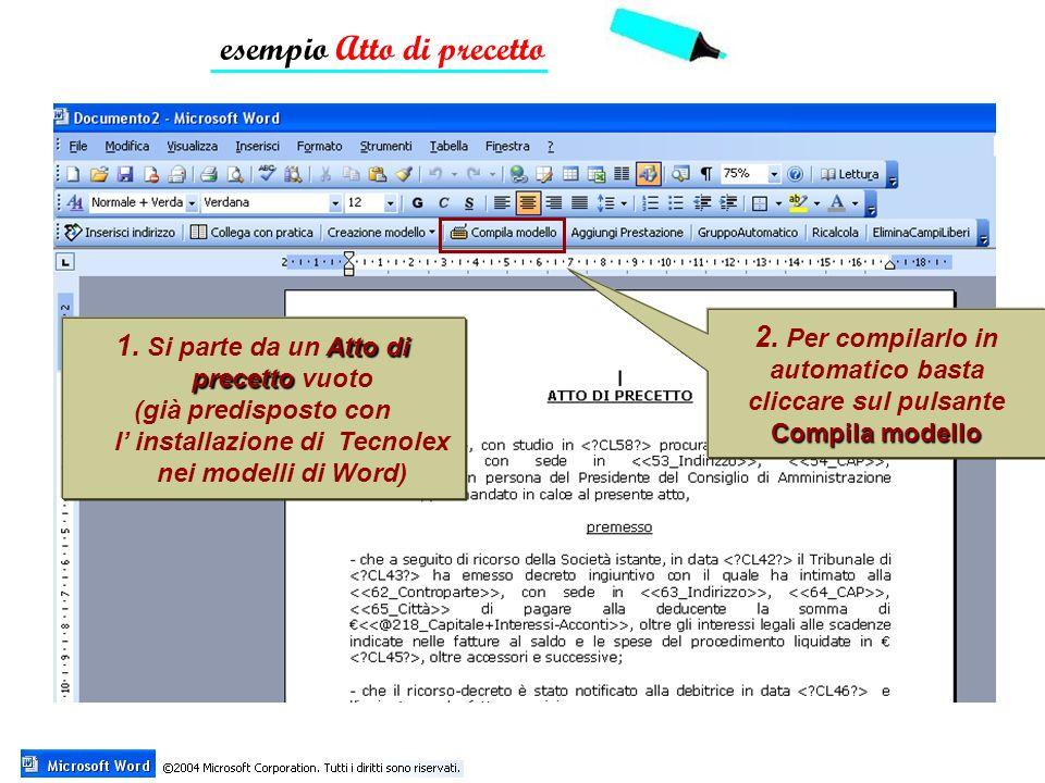 Atto di precetto 1. Si parte da un Atto di precetto vuoto (già predisposto con l installazione di Tecnolex nei modelli di Word) 2. Per compilarlo in a