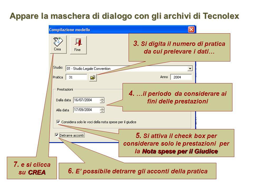 3.Si digita il numero di pratica da cui prelevare i dati… 4.