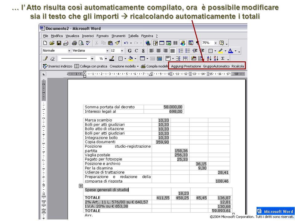 … l Atto risulta così automaticamente compilato, ora è possibile modificare sia il testo che gli importi ricalcolando automaticamente i totali