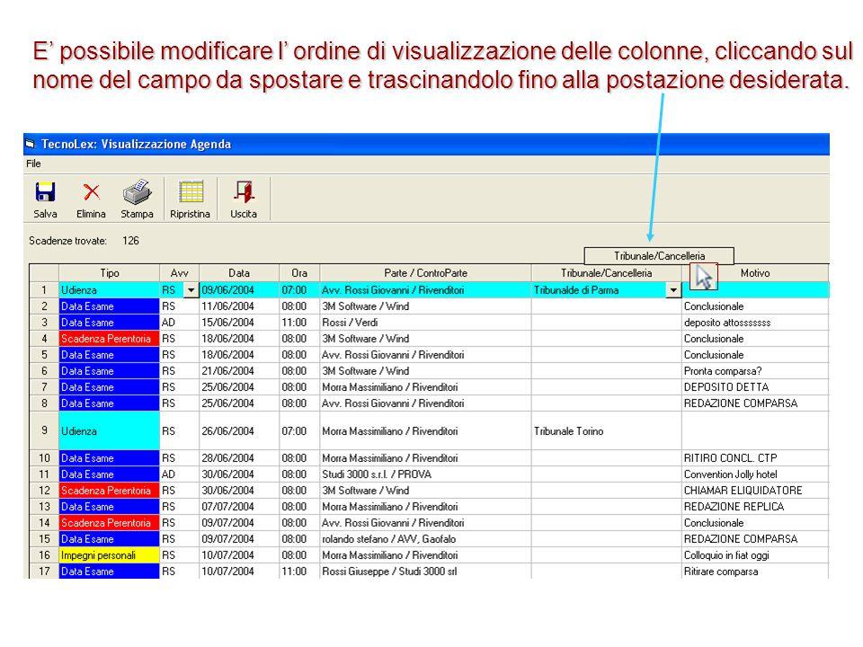 E possibile modificare l ordine di visualizzazione delle colonne, cliccando sul nome del campo da spostare e trascinandolo fino alla postazione desiderata.