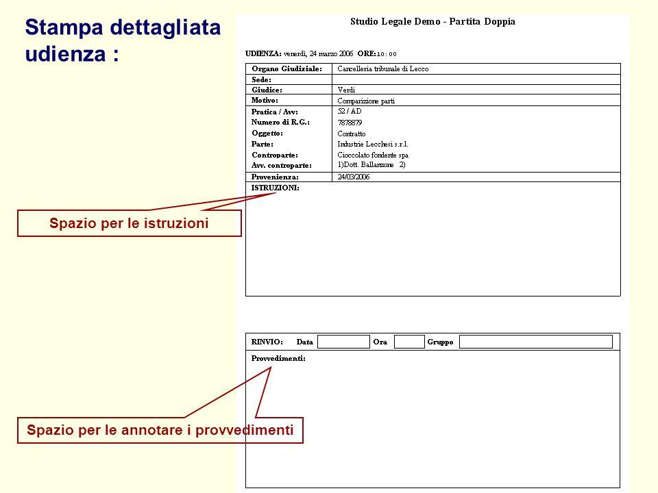 Spazio per le istruzioni Stampa dettagliata udienza : Spazio per le annotare i provvedimenti