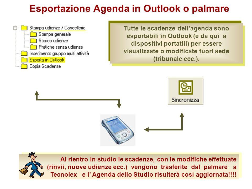 Tutte le scadenze dellagenda sono esportabili in Outlook (e da qui a dispositivi portatili) per essere visualizzate o modificate fuori sede (tribunale ecc.).