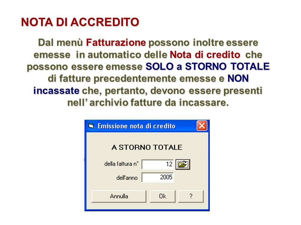 Dal menù Fatturazione possono inoltre essere emesse in automatico delle Nota di credito che possono essere emesse SOLO a STORNO TOTALE di fatture prec
