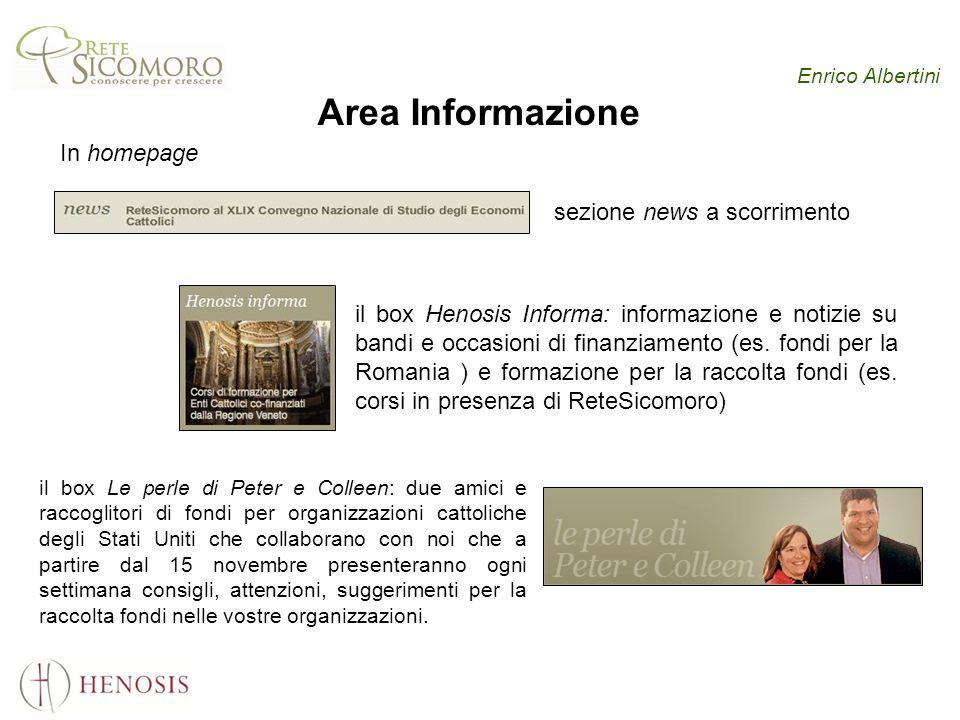 Enrico Albertini Area Informazione In homepage sezione news a scorrimento il box Henosis Informa: informazione e notizie su bandi e occasioni di finanziamento (es.