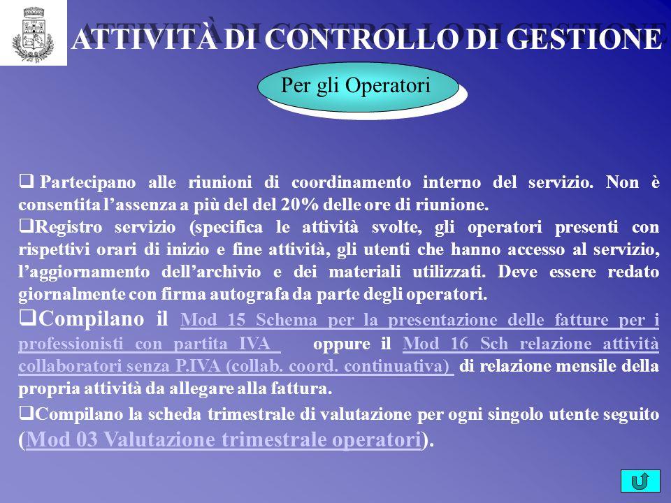 ATTIVITÀ DI CONTROLLO DI GESTIONE Per gli Operatori Partecipano alle riunioni di coordinamento interno del servizio.