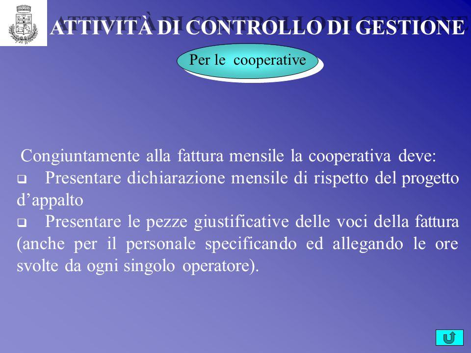 ATTIVITÀ DI CONTROLLO DI GESTIONE Per gli Operatori Partecipano alle riunioni di coordinamento interno del servizio. Non è consentita lassenza a più d