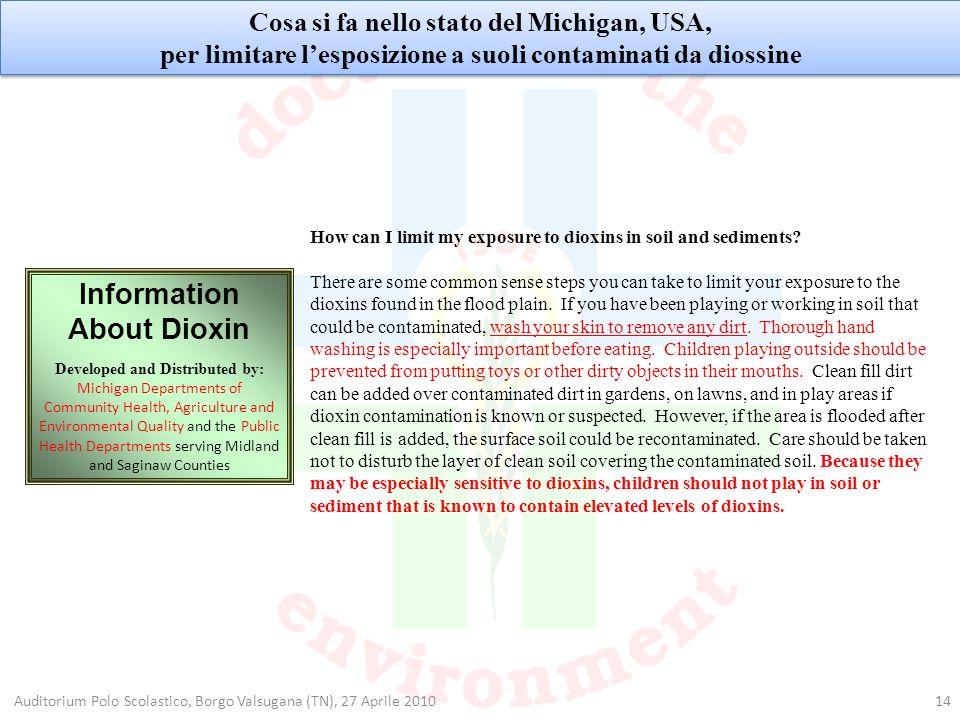 14 Cosa si fa nello stato del Michigan, USA, per limitare lesposizione a suoli contaminati da diossine Cosa si fa nello stato del Michigan, USA, per l