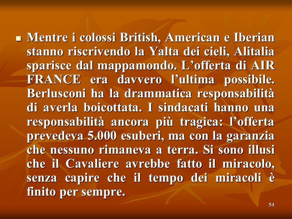 54 Mentre i colossi British, American e Iberian stanno riscrivendo la Yalta dei cieli, Alitalia sparisce dal mappamondo.