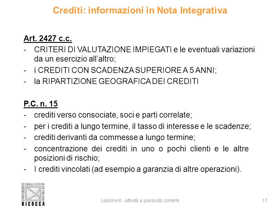 Crediti: informazioni in Nota Integrativa 17Lezione 6 - attività e passività correnti Art. 2427 c.c. -CRITERI DI VALUTAZIONE IMPIEGATI e le eventuali