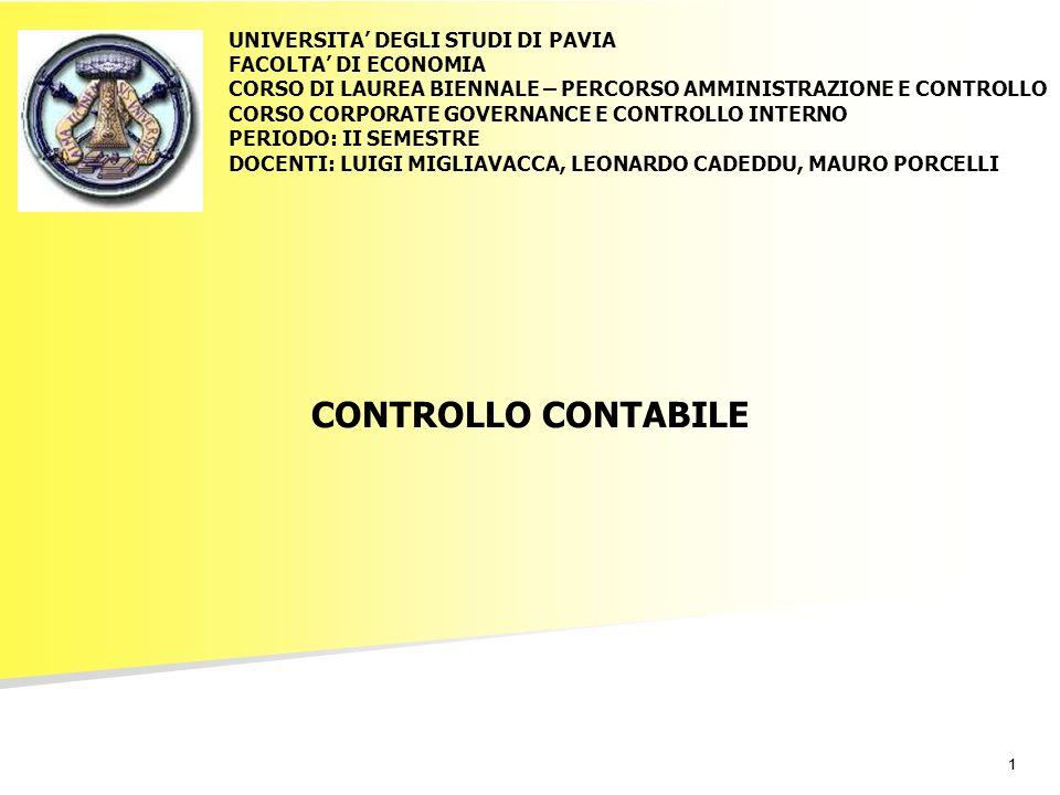 11 CONTROLLO CONTABILE UNIVERSITA DEGLI STUDI DI PAVIA FACOLTA DI ECONOMIA CORSO DI LAUREA BIENNALE – PERCORSO AMMINISTRAZIONE E CONTROLLO CORSO CORPO