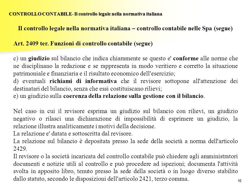 10 Il controllo legale nella normativa italiana – controllo contabile nelle Spa (segue) Art. 2409 ter. Funzioni di controllo contabile (segue) c) un g