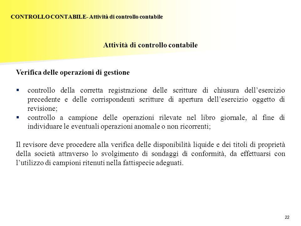 22 Attività di controllo contabile Verifica delle operazioni di gestione controllo della corretta registrazione delle scritture di chiusura delleserci
