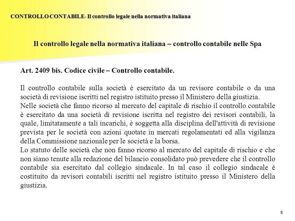 88 Il controllo legale nella normativa italiana – controllo contabile nelle Spa Art. 2409 bis. Codice civile – Controllo contabile. Il controllo conta