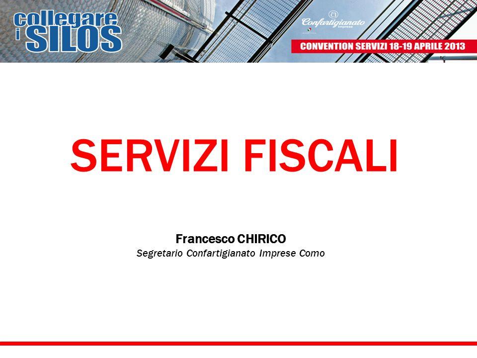 SERVIZI FISCALI Francesco CHIRICO Segretario Confartigianato Imprese Como
