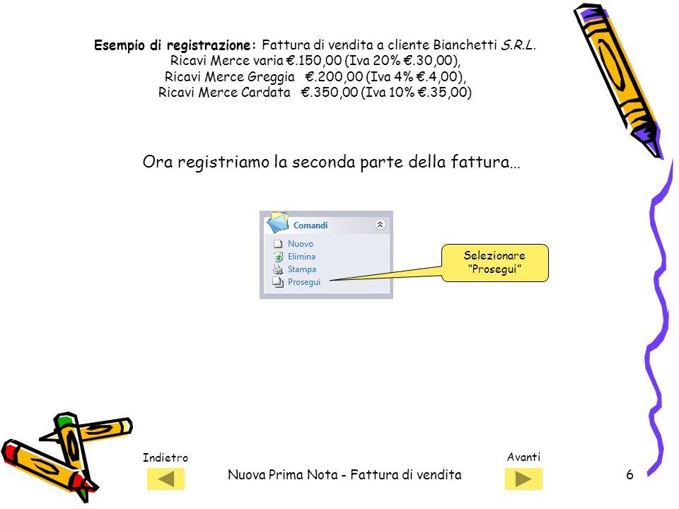 Indietro Avanti Nuova Prima Nota - Fattura di vendita6 Esempio di registrazione: Fattura di vendita a cliente Bianchetti S.R.L.