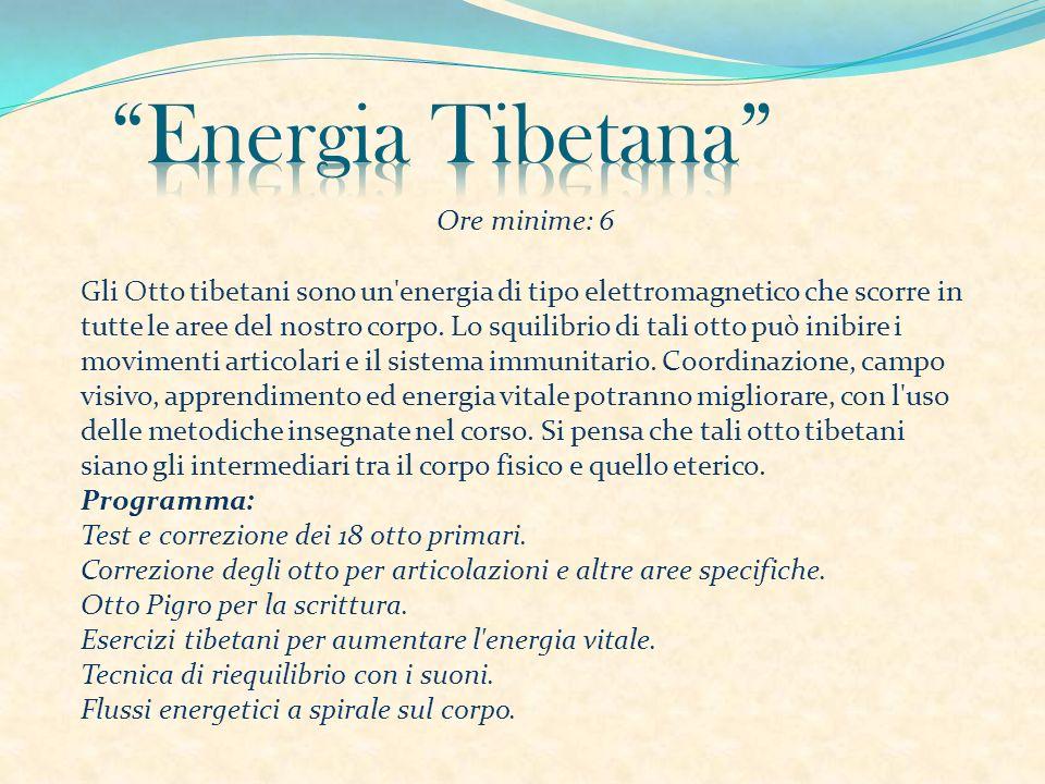Ore minime: 6 Gli Otto tibetani sono un'energia di tipo elettromagnetico che scorre in tutte le aree del nostro corpo. Lo squilibrio di tali otto può