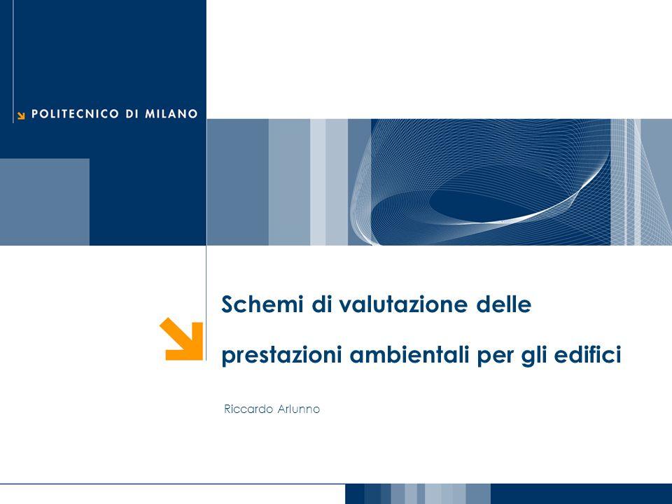 Schemi di valutazione delle prestazioni ambientali per gli edifici Riccardo Arlunno