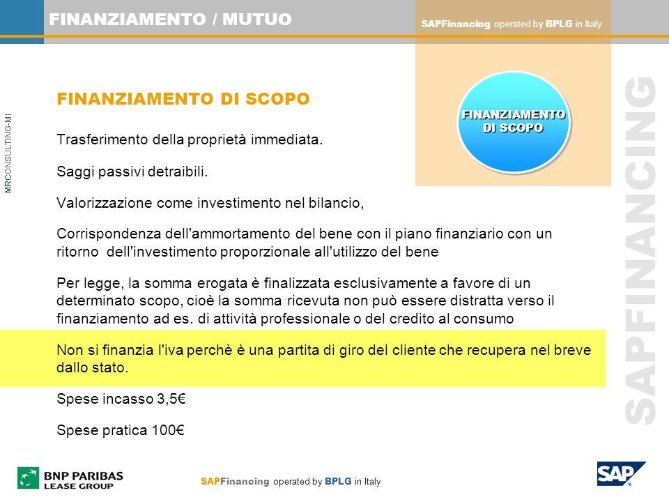 SAPFinancing operated by BPLG in Italy SAPFINANCING FINANZIAMENTO / MUTUO FINANZIAMENTO DI SCOPO Trasferimento della proprietà immediata. Saggi passiv