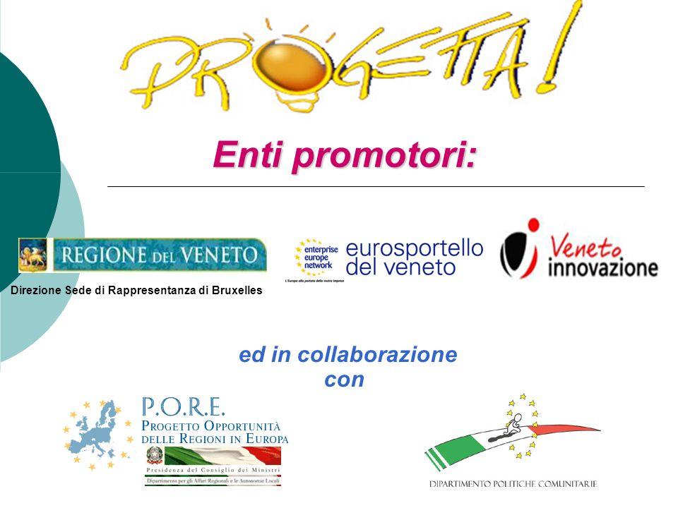 Entipromotori: Enti promotori: ed in collaborazione con Direzione Sede di Rappresentanza di Bruxelles