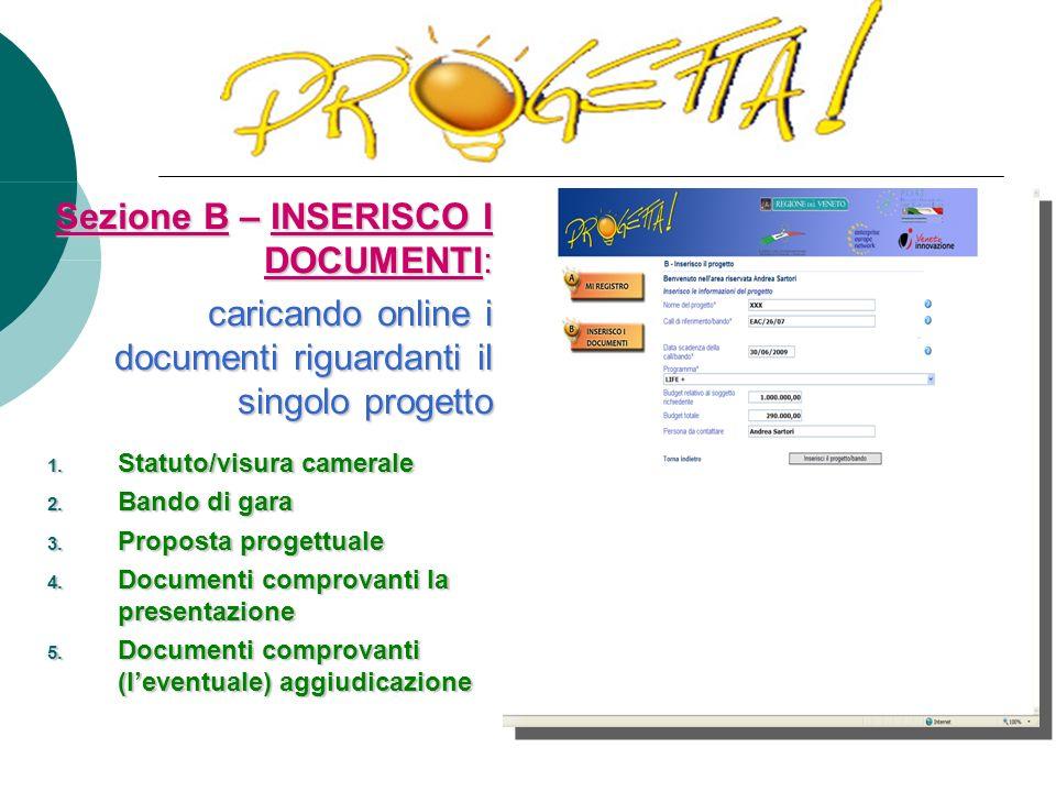 Sezione B – INSERISCO I DOCUMENTI: caricando online i documenti riguardanti il singolo progetto 1.