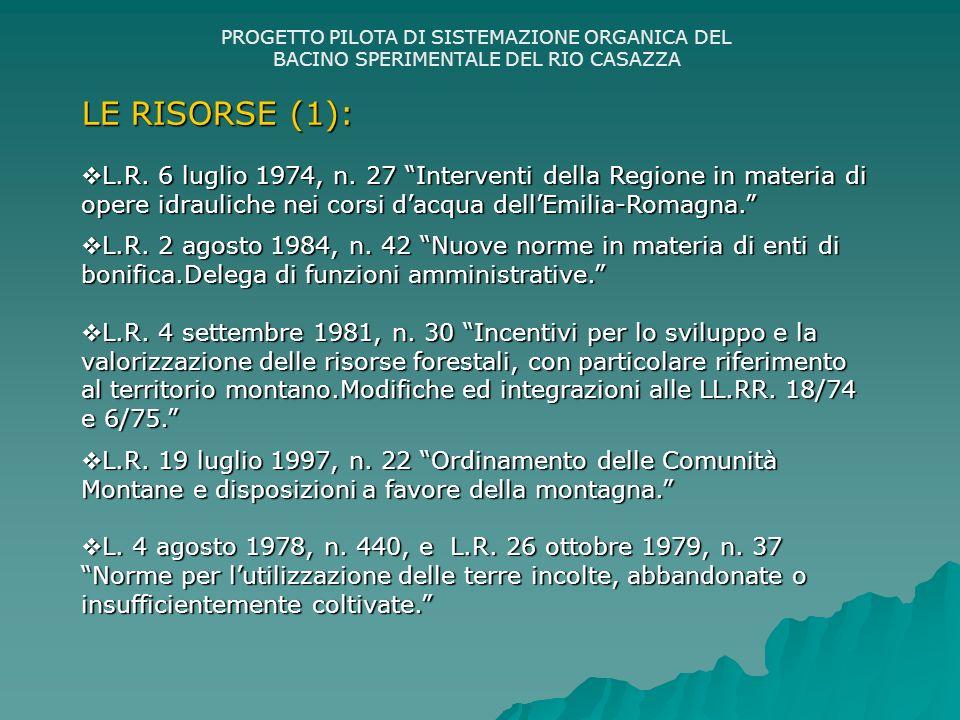 PROGETTO PILOTA DI SISTEMAZIONE ORGANICA DEL BACINO SPERIMENTALE DEL RIO CASAZZA LE RISORSE (1): L.R.